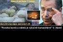Velký humanista president Havel považoval i strašlivé bombardování Sarajeva za humanitární krok